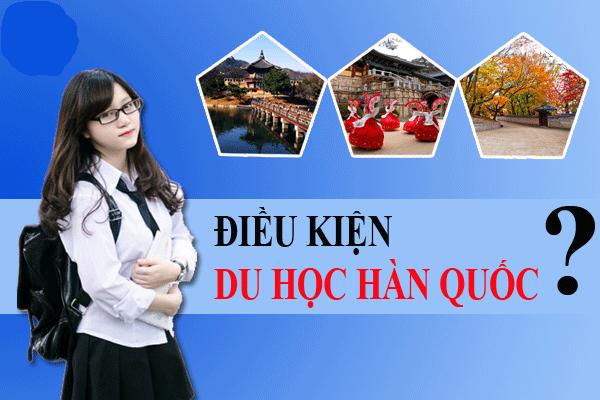 Bạn đã biết những điều kiện cần thiết để du học nghề Hàn Quốc