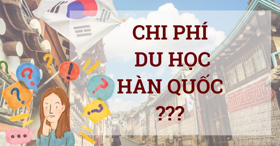 Chi phí đi du học Hàn Quốc là bao nhiêu?