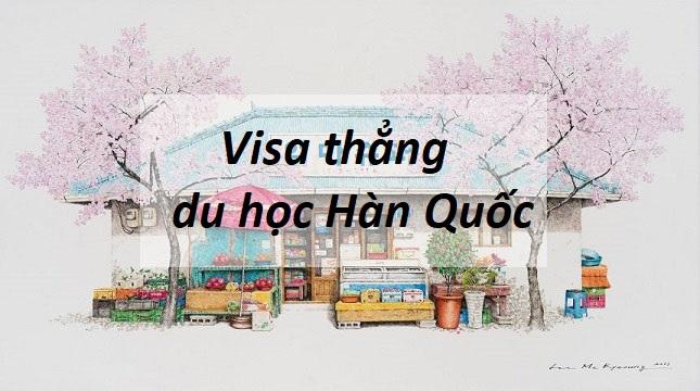 Visa thẳng Hàn Quốc là gì?