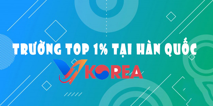 TRƯỜNG TOP 1 VISA THẲNG HÀN QUỐC